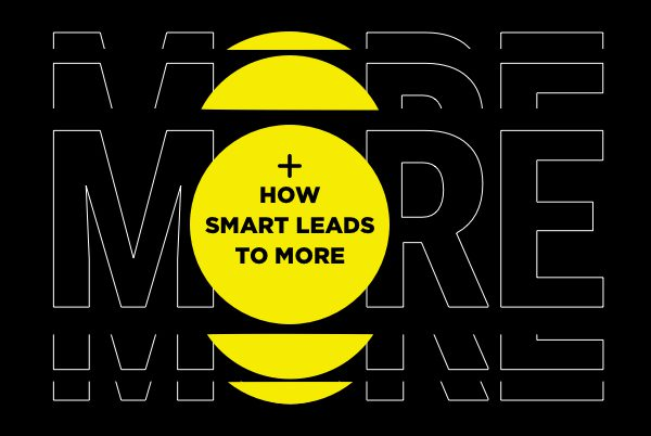 how smart leads to more